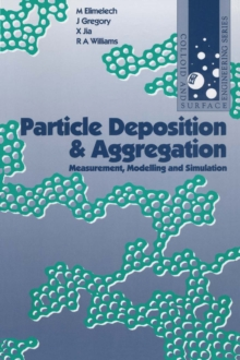 Particle Deposition and Aggregation : Measurement, Modelling and Simulation, PDF eBook