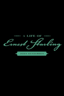 A Life of Ernest Starling, PDF eBook