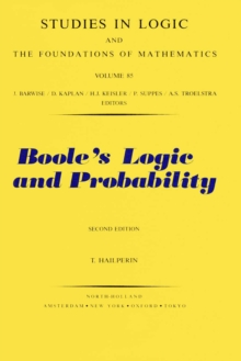 Boole's Logic and Probability : A Critical Exposition from the Standpoint of Contemporary Algebra, Logic and Probability Theory, PDF eBook
