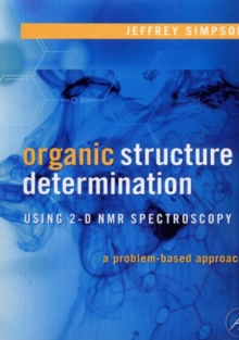 Organic Structure Determination Using 2-D NMR Spectroscopy : A Problem-Based Approach, PDF eBook