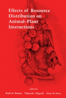 Effects of Resource Distribution on Animal Plant Interactions, PDF eBook