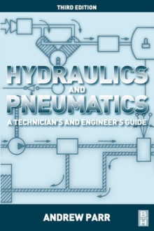 Hydraulics and Pneumatics : A Technician's and Engineer's Guide, Paperback / softback Book