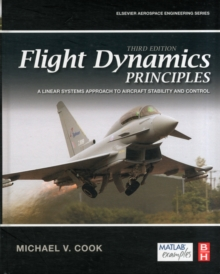 Flight Dynamics Principles : A Linear Systems Approach to Aircraft Stability and Control, Hardback Book