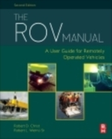The ROV Manual : A User Guide for Remotely Operated Vehicles, Hardback Book