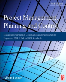 Project Management, Planning and Control : Managing Engineering, Construction and Manufacturing Projects to PMI, APM and BSI Standards, EPUB eBook