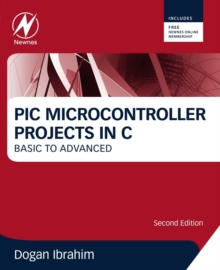 PIC Microcontroller Projects in C : Basic to Advanced, Paperback / softback Book