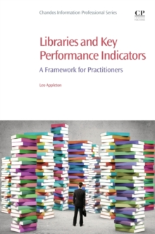 Libraries and Key Performance Indicators : A Framework for Practitioners, Paperback Book