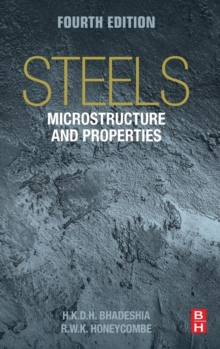 Steels: Microstructure and Properties, Hardback Book