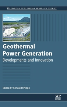 Geothermal Power Generation : Developments and Innovation, Hardback Book