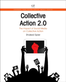Collective Action 2.0 : The Impact of Social Media on Collective Action, Paperback Book