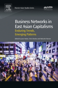 Business Networks in East Asian Capitalisms : Enduring Trends, Emerging Patterns, EPUB eBook
