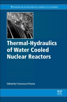 Thermal-Hydraulics of Water Cooled Nuclear Reactors, Hardback Book