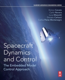 Spacecraft Dynamics and Control : The Embedded Model Control Approach, Paperback / softback Book