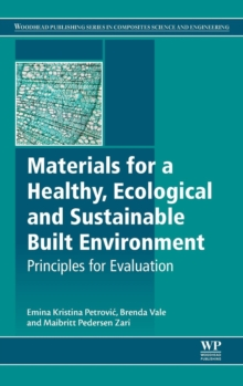 Materials for a Healthy, Ecological and Sustainable Built Environment : Principles for Evaluation, Hardback Book