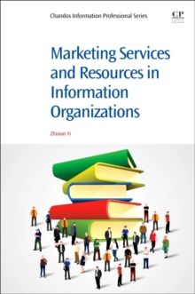 Marketing Services and Resources in Information Organizations, Paperback Book