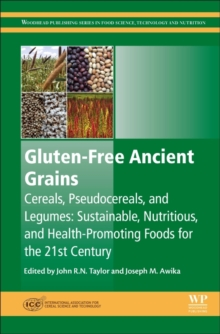 Gluten-Free Ancient Grains : Cereals, Pseudocereals, and Legumes: Sustainable, Nutritious, and Health-Promoting Foods for the 21st Century, Hardback Book
