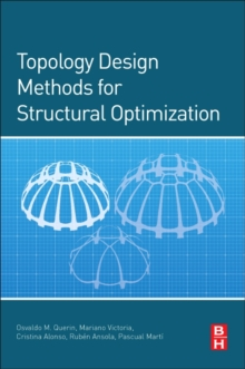 Topology Design Methods for Structural Optimization, Paperback Book