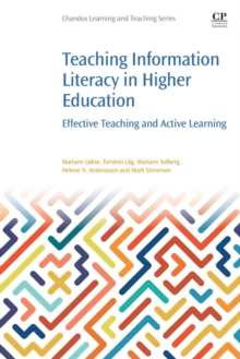 Teaching Information Literacy in Higher Education : Effective Teaching and Active Learning, Paperback / softback Book