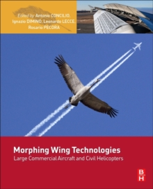 Morphing Wing Technologies : Large Commercial Aircraft and Civil Helicopters, Hardback Book