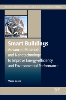 Smart Buildings : Advanced Materials and Nanotechnology to Improve Energy-Efficiency and Environmental Performance, Hardback Book