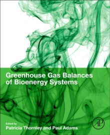 Greenhouse Gas Balances of Bioenergy Systems, Paperback Book