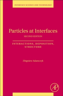 Particles at Interfaces : Interactions, Deposition, Structure Volume 20, Paperback Book