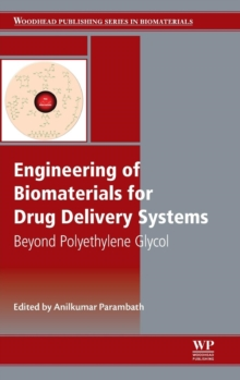 Engineering of Biomaterials for Drug Delivery Systems : Beyond Polyethylene Glycol, Hardback Book