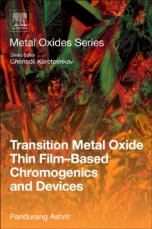 Transition Metal Oxide Thin Film-Based Chromogenics and Devices, Paperback Book