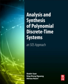 Analysis and Synthesis of Polynomial Discrete-Time Systems : An SOS Approach, Paperback Book