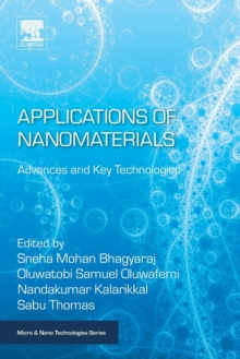 Applications of Nanomaterials : Advances and Key Technologies, Paperback / softback Book