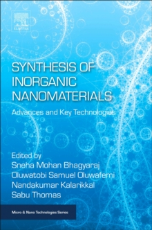 Synthesis of Inorganic Nanomaterials : Advances and Key Technologies, Paperback / softback Book
