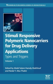 Stimuli Responsive Polymeric Nanocarriers for Drug Delivery Applications : Volume 1: Types and triggers, Hardback Book