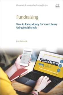 Fundraising : How to Raise Money for Your Library Using Social Media, Paperback Book