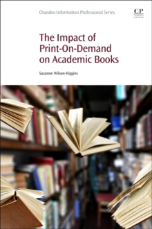 The Impact of Print-On-Demand on Academic Books, Paperback Book