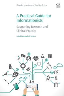 A Practical Guide for Informationists : Supporting Research and Clinical Practice, Paperback / softback Book