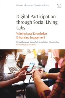 Digital Participation through Social Living Labs : Valuing Local Knowledge, Enhancing Engagement, Paperback Book