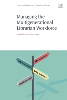 Managing the Multigenerational Librarian Workforce, Paperback Book