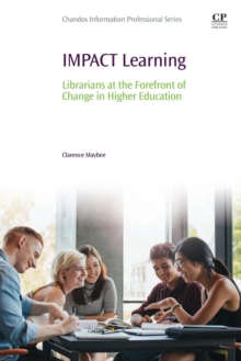 IMPACT Learning : Librarians at the Forefront of Change in Higher Education, Paperback / softback Book