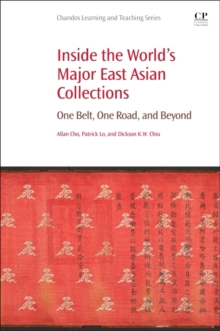 Inside the World's Major East Asian Collections : One Belt, One Road, and Beyond, Paperback Book