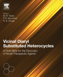 Vicinal Diaryl Substituted Heterocycles : A Gold Mine for the Discovery of Novel Therapeutic Agents, Paperback Book