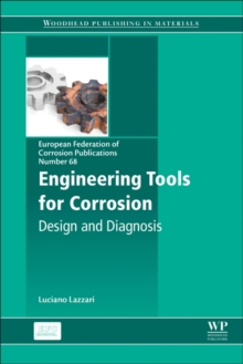 Engineering Tools for Corrosion : Design and Diagnosis, Hardback Book