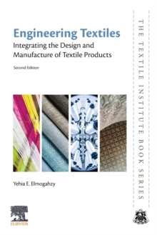 Engineering Textiles : Integrating the Design and Manufacture of Textile Products, Paperback / softback Book
