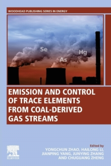 Emission and Control of Trace Elements from Coal-Derived Gas Streams, Paperback / softback Book