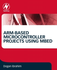 ARM-based Microcontroller Projects Using mbed, Paperback / softback Book