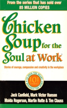 Chicken Soup For The Soul At Work, Paperback / softback Book