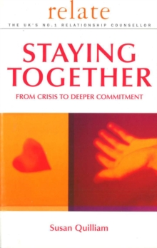 Relate Guide To Staying Together : From Crisis to Deeper Commitment, Paperback / softback Book