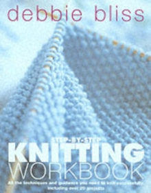 Debbie Bliss Step-By-Step Knitting Workbook, Paperback Book