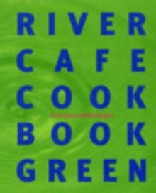 River Cafe Cook Book Green, Paperback Book