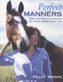 Perfect Manners : Mutual Respect for Horses and Humans, Paperback Book