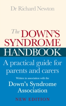 The Down's Syndrome Handbook : The Practical Handbook for Parents and Carers, Paperback Book